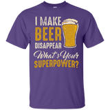 I Make Beer Disappear What is Your Superpower T-Shirt