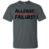 Allergic To Failure T-Shirt