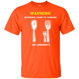 Warning Spooning Leads To Forking Use Condiments T-Shirt