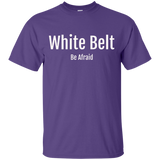 White Belt Be Afraid T-Shirt