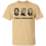 I Listen To Dead People T-Shirt