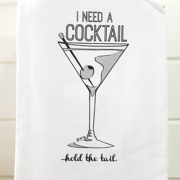 Front of I Need a cocktail hold the tail martini towel