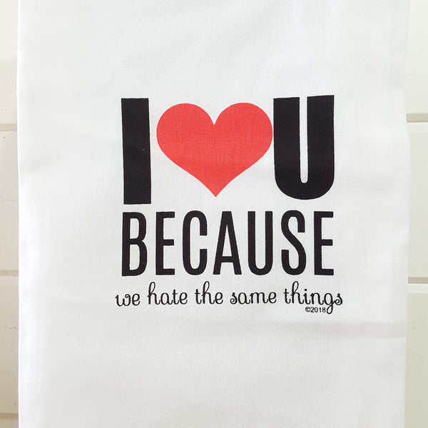 Front of I Love you because we hate the same things heart towel