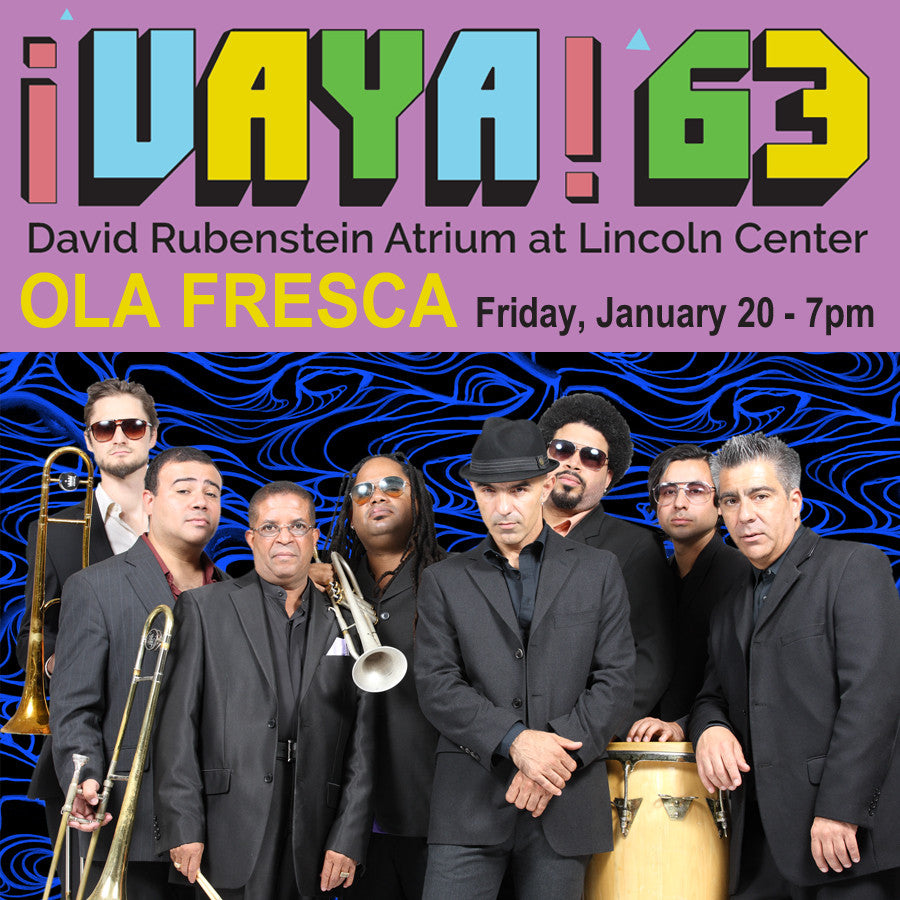 Ola Fresca & DJ Bongohead at ¡Vaya 63! at Lincoln Center, Jan 20