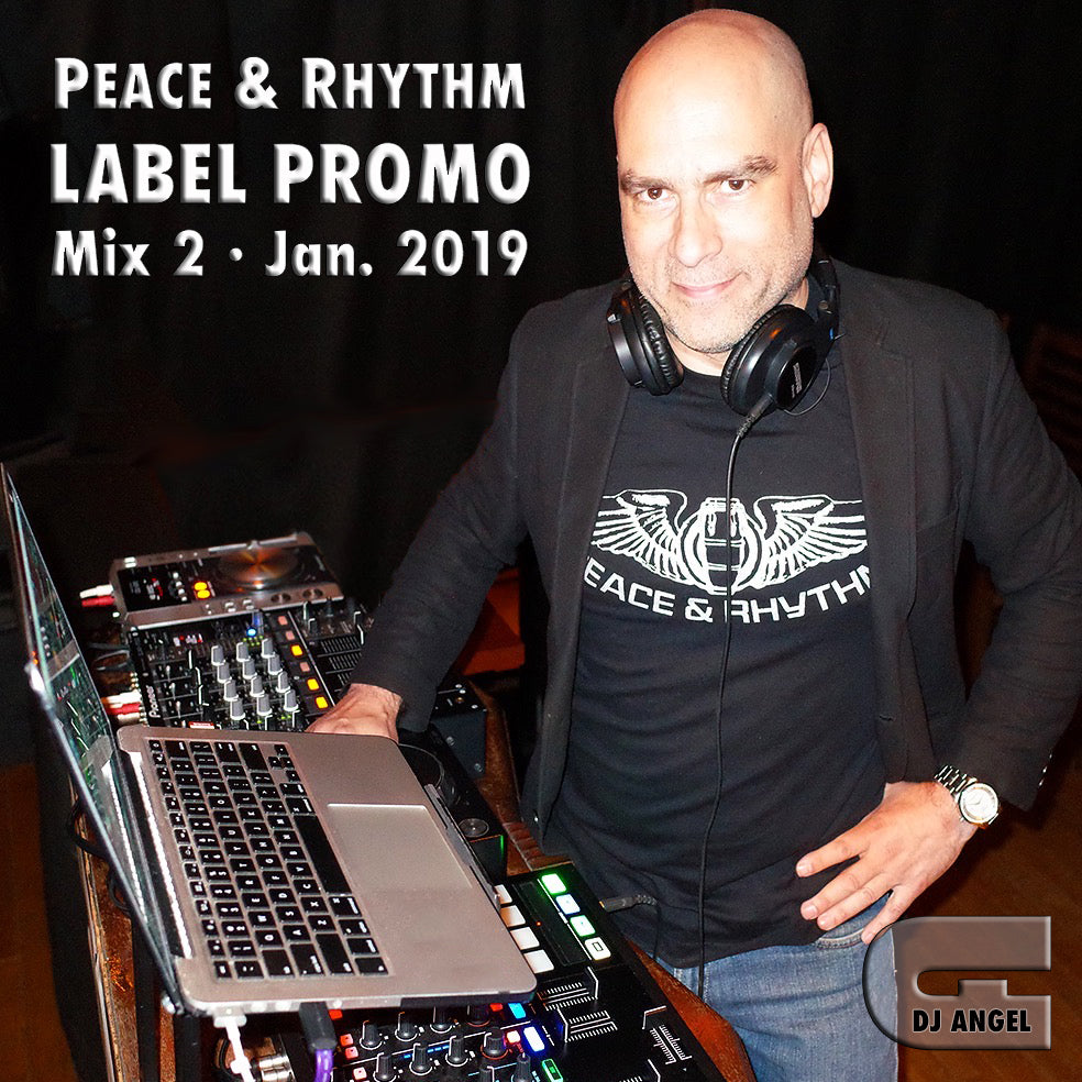 Peace & Rhythm Label Mix Part 2 by DJ Angel Figueroa