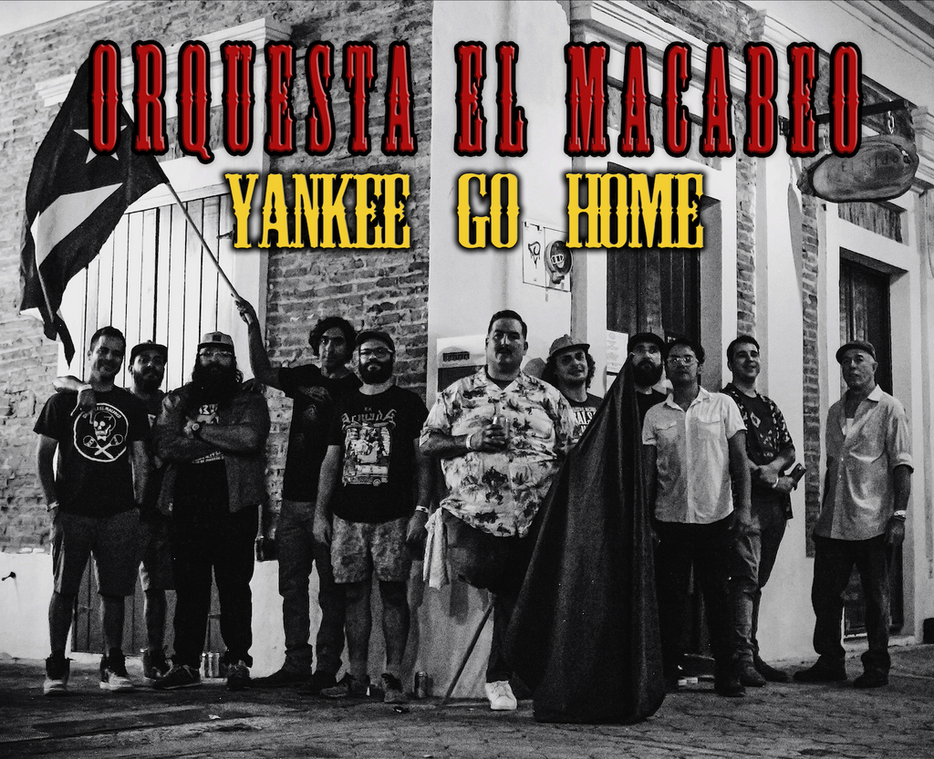 New 7 inch 45 from Orquesta El Macabeo - Yankee Go Home!