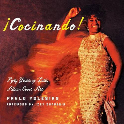 Cocinando!: Fifty Years of Latin Album Cover Art by Pablo Yglesias
