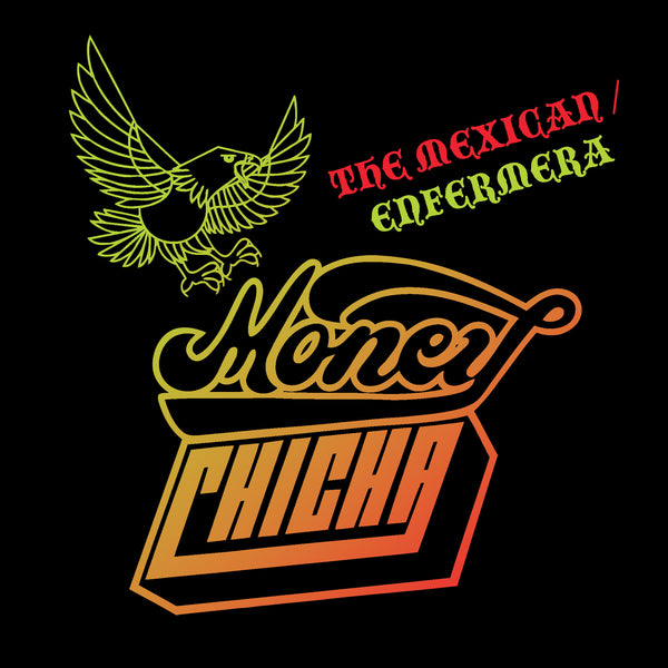 Money Chicha - The Mexican / Enfermera 7""
