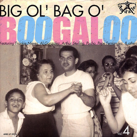 Big Ol' Bag O' Boogaloo - vol 4 - LP compilation