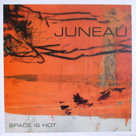 Juneau - Space Is Hot - LP