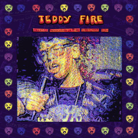 Teddy Fire - Chastity Revolution and The Submachine Girl - LP