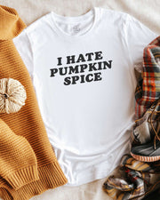I Hate Pumpkin Spice - Tee