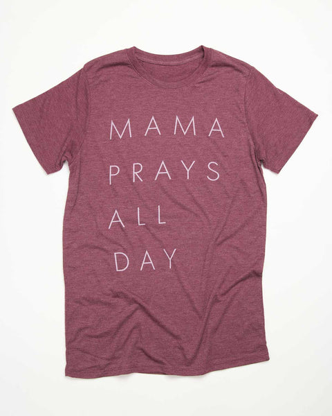 Mama Prays All Day