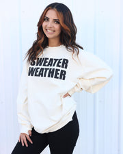 Sweater Weather - Corded Sweatshirt