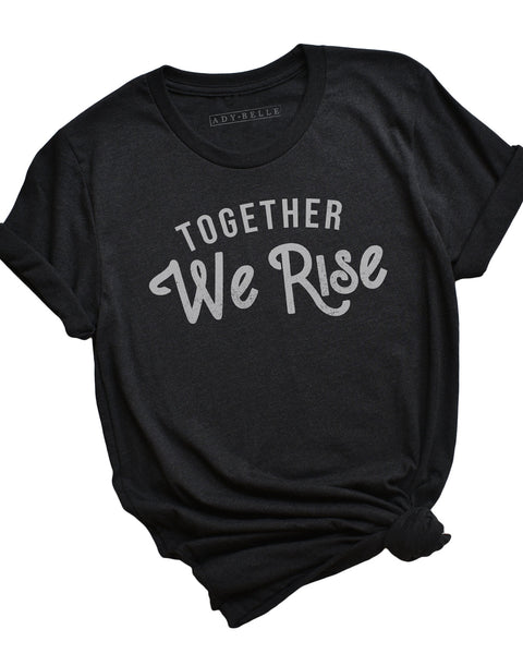 Together We Rise - Tee