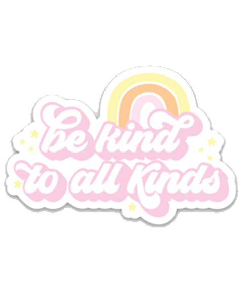 Be Kind To All Kinds - Sticker