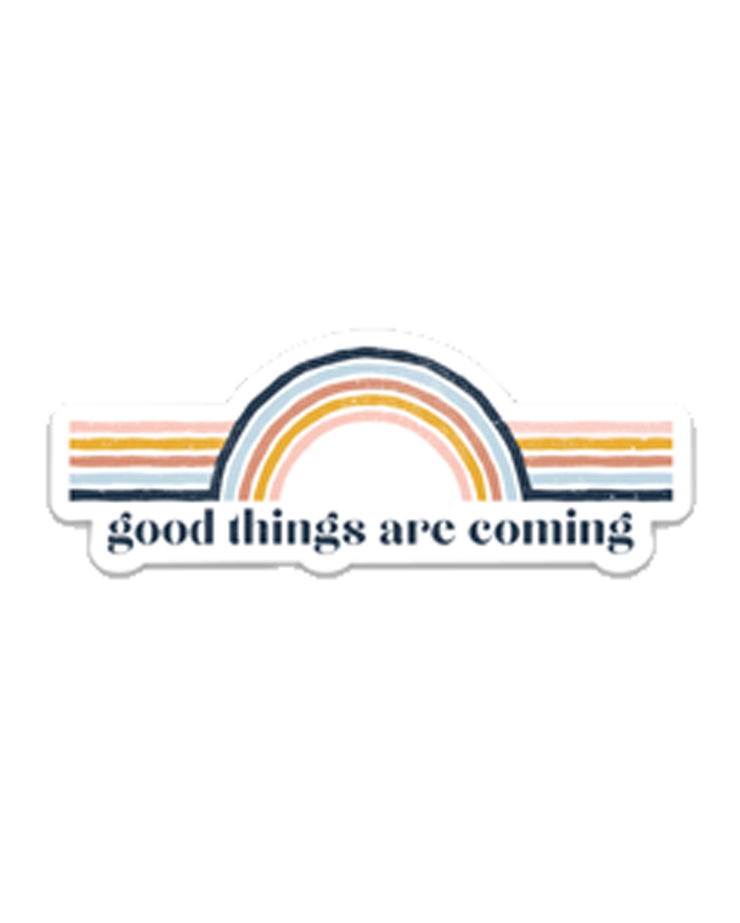 Good Things Are Coming - Sticker