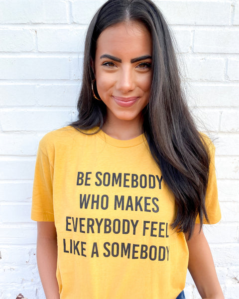 Be Somebody - Tee