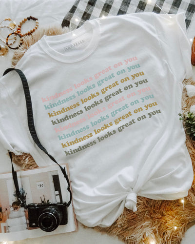 Kindness Looks Great On You - Tee