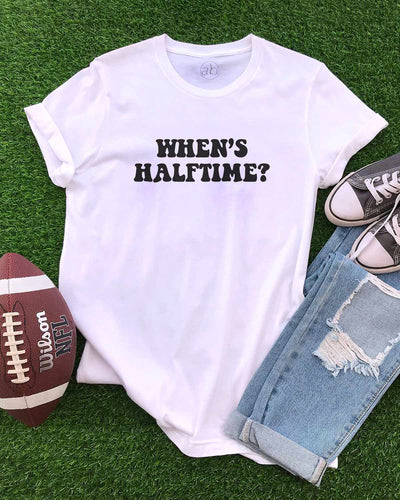 When's Halftime? - tee