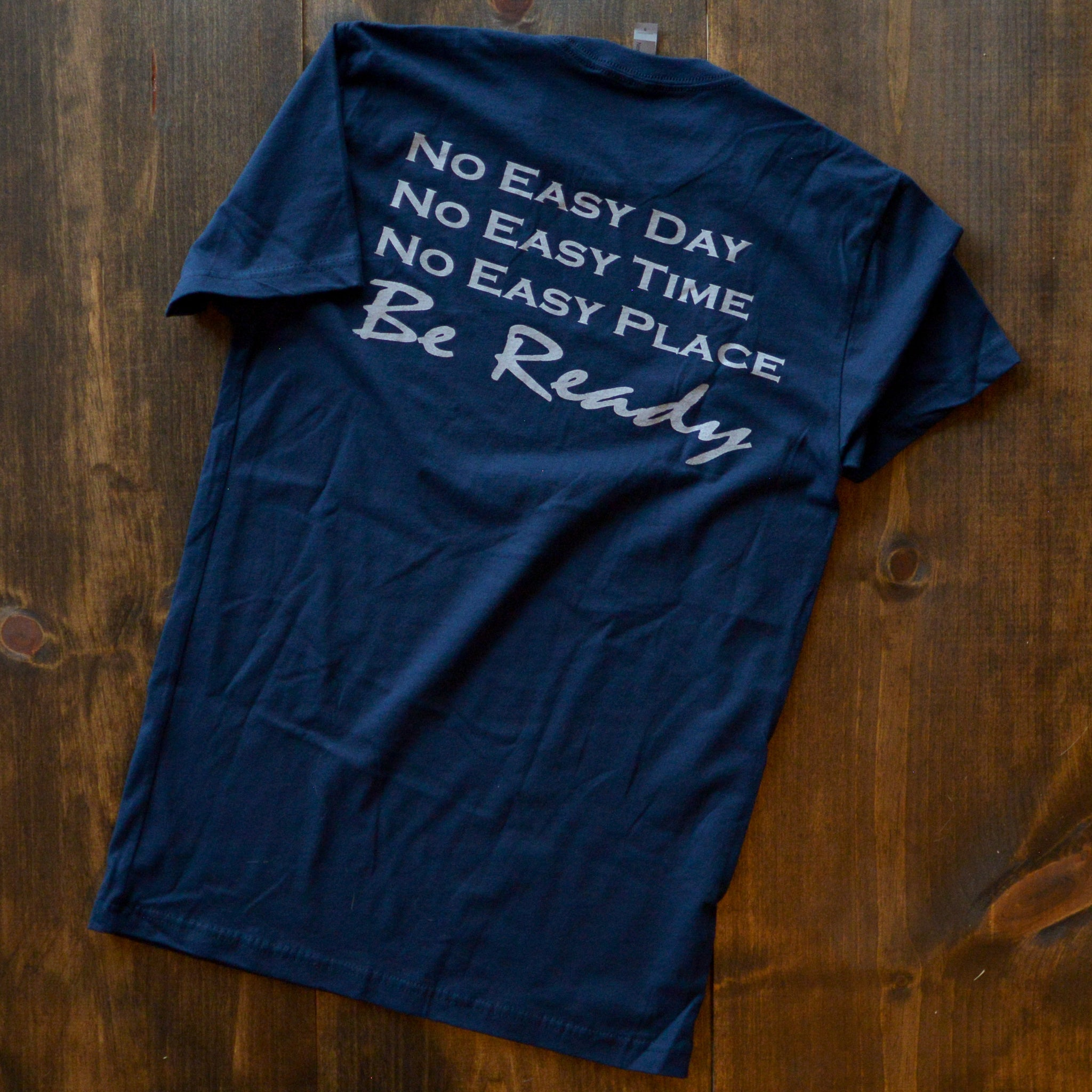 Be Ready - No Easy Days Apparel