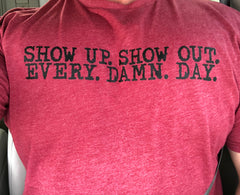 Show Up - No Easy Days Apparel