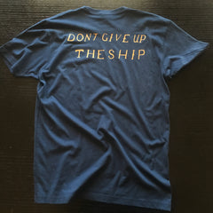 Don't Give Up The Ship - No Easy Days Apparel