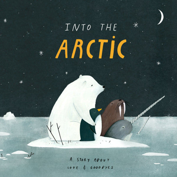 'INTO THE ARCTIC' a story about love and goodbyes