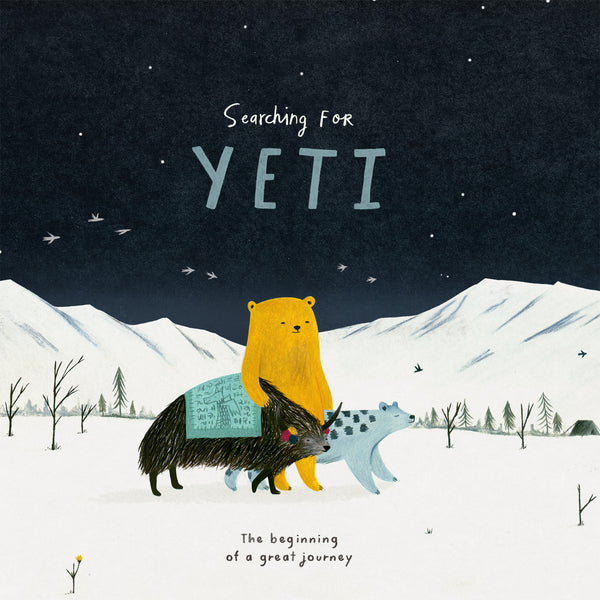 'SEARCHING FOR YETI' the beginning of a great journey