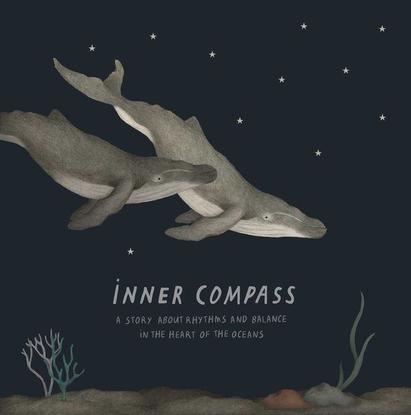 'INNER COMPASS' a story about rhythms and balance  in the heart of the Oceans