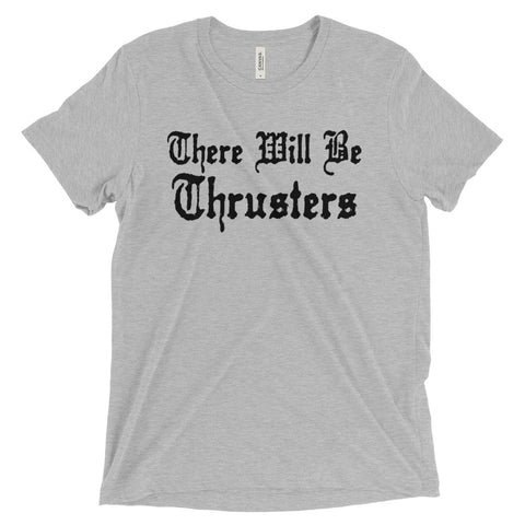 Men's Tri-blend T-shirt - There Will Be Thrusters (black logo) - Zendorphin Design