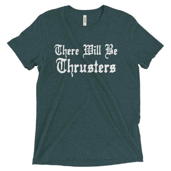 Men's Tri-blend T-shirt - There Will Be Thrusters (white logo) - Zendorphin Design