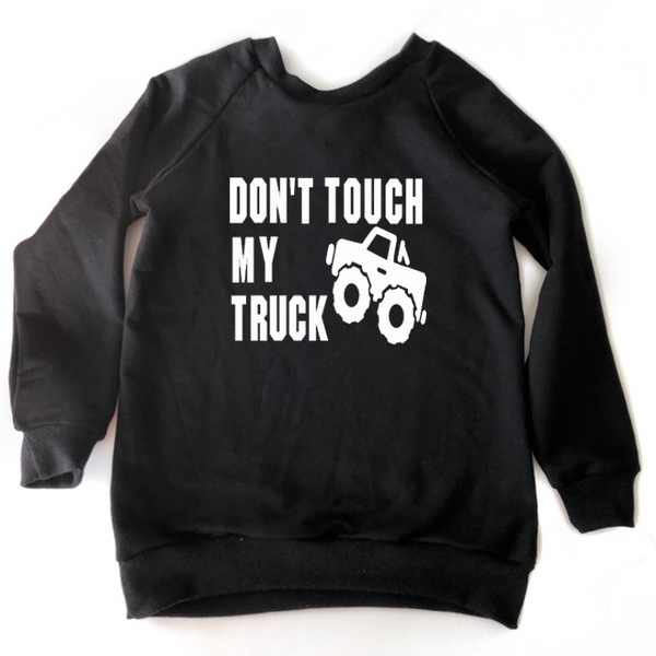 Kids Crewneck Don't Touch My Truck