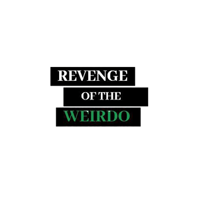 Revenge of the Weirdo