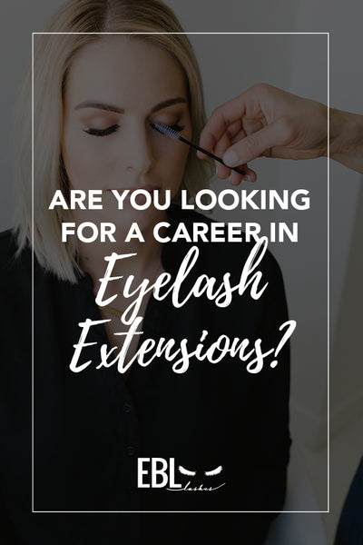 Are You Looking For a Career in Eyelash Extensions?