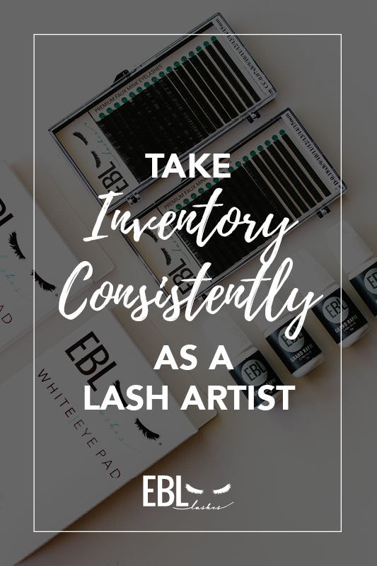 Take Inventory Consistently as a Lash Artist