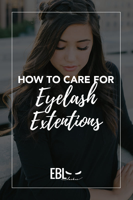 How To Care For Your Eyelash Extensions Ebllashes