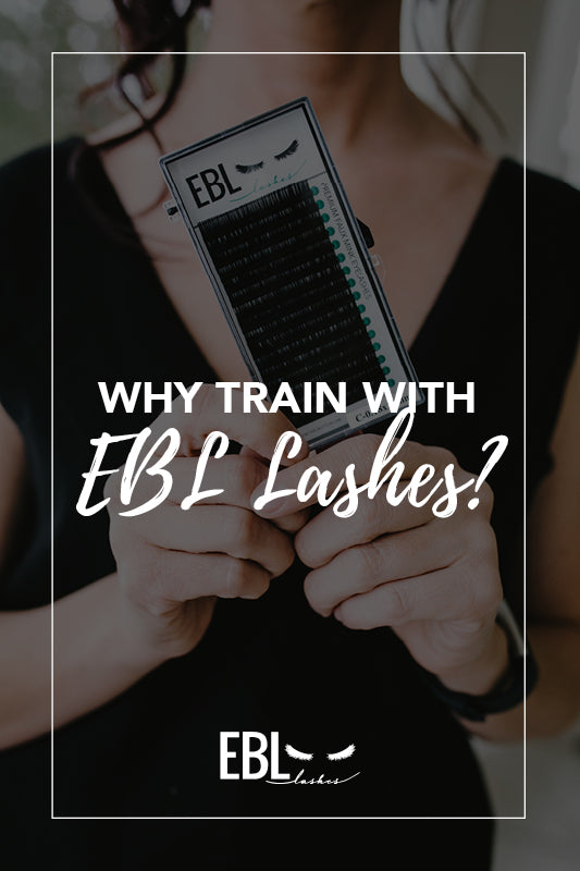 Why Train With EBL Lashes?