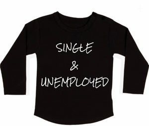 Single & Unemployed Long Sleeved Tee