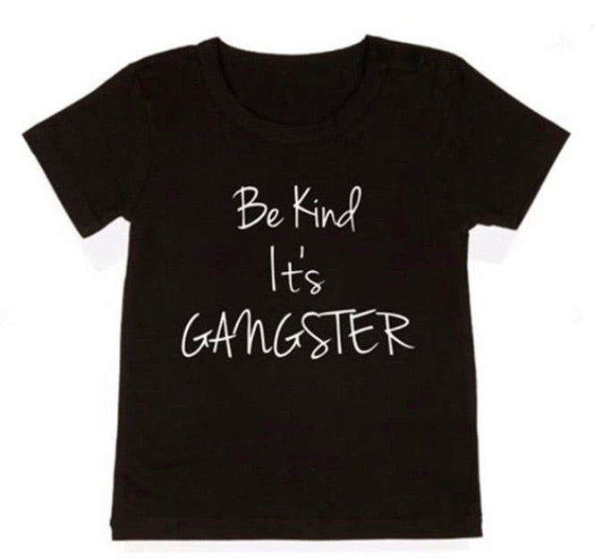 Be Kind It's Gangster Tee