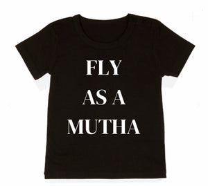 Fly As A Mutha Tee