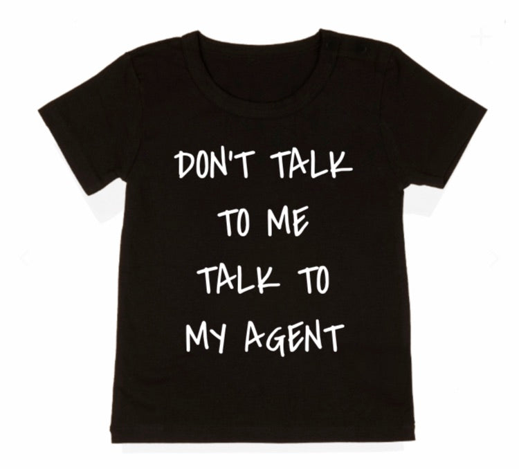 Don't Talk To Me Talk To My Agent Tee