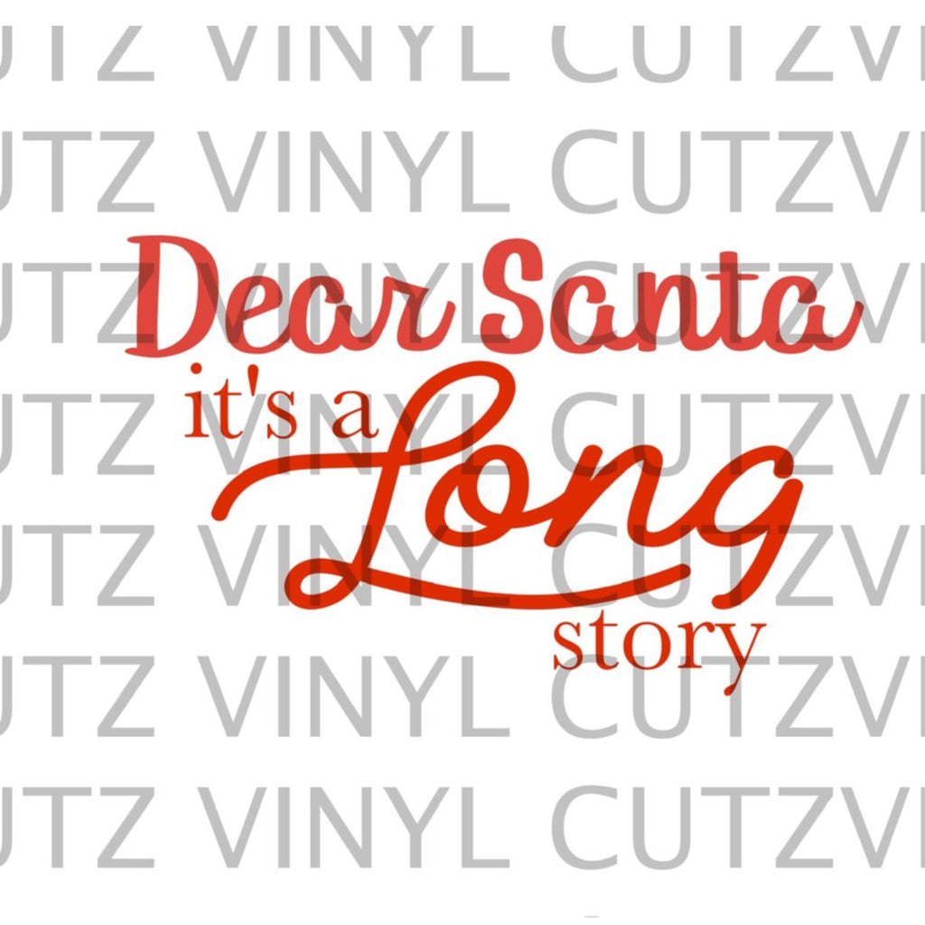 Dear Santa it's a long story SVG Instant Download
