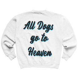 ALL DOGS GO TO HEAVEN (CREWNECK)