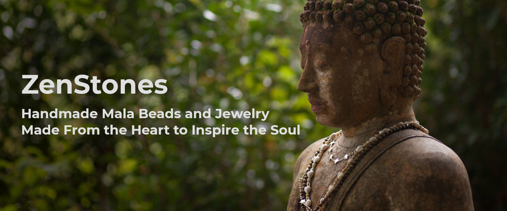 ZenStones. Handmade Mala Beads and Jewelry. Made From the Heart to Inspire the Soul.