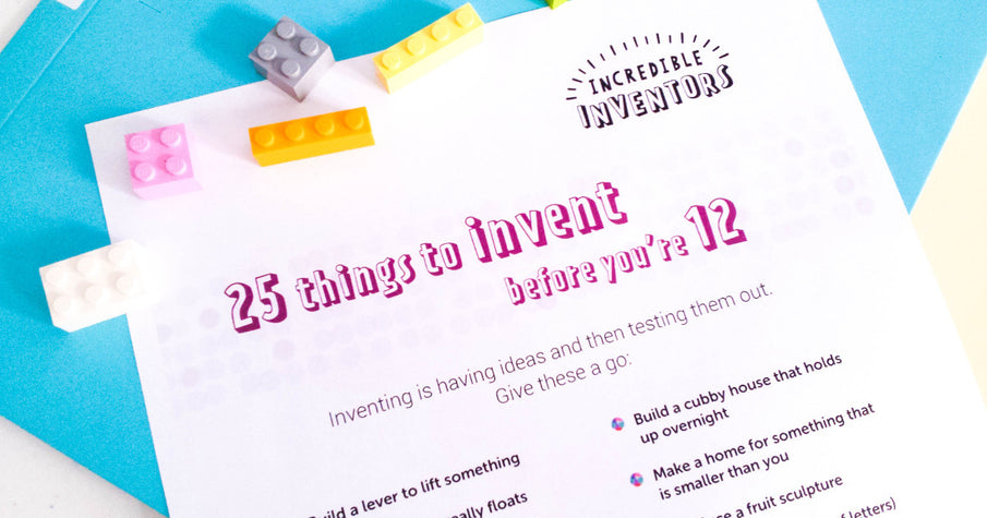 25 things for kids to invent before they're 12