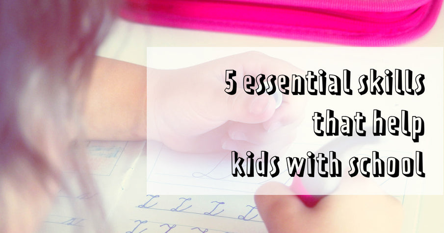 5 essential skills that help kids with school