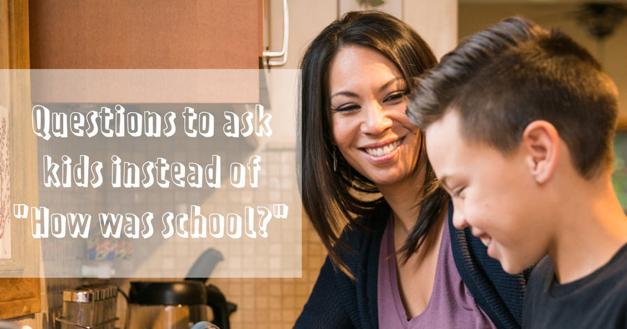 "Questions to ask kids instead of ""How was school?"""
