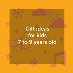 Gift ideas for kids 7 to 9 years old
