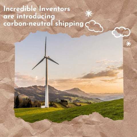 Incredible Inventors now have carbon neutral shipping